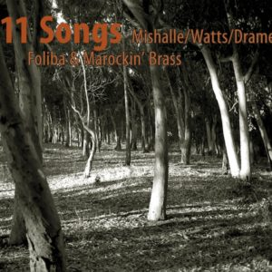 11SONGS – A project by Mishalle/ Watts/ Drame & Foliba + Marockin' Brass